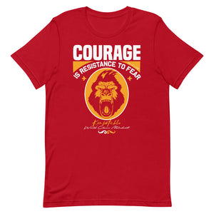 Courage is Resistance to fear, Tee