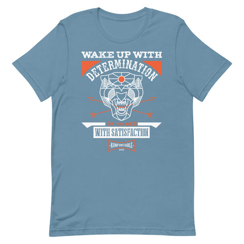 Wake up with Determination, Tee