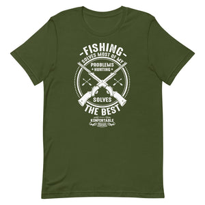 Fishing solves most of my problems, hunting solves the Best, Tee