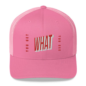 You Get What you see, Trucker Cap