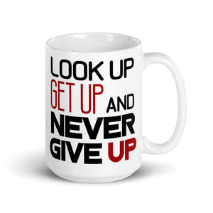 Look up, Get up, and Never Give up