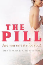 Load image into Gallery viewer, The Pill: Are you sure it's for you? (Paperback) by Jane Bennett and Alexandra Pope - Orethic.com
