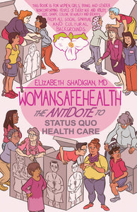 Woman Safe Health:The Antidote to Status Quo Health Care (Paperback) by Elizabeth Shadigian MD - Orethic.com