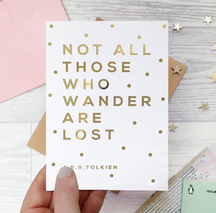 Not All Those Who Wander Are Lost Card