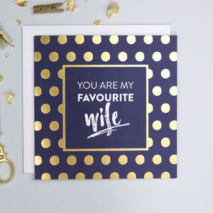 You Are My Favourite Wife Card with Gold Foil