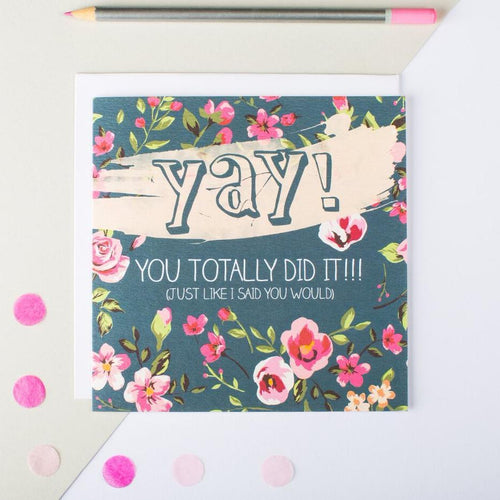 Yay! You Totally Did It! Congratulations Card