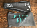 But did you die? Fitness Headband - 615CustomWraps