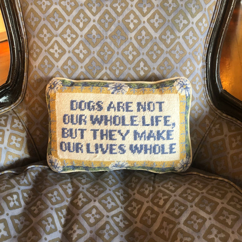 "Vintage Needlepoint Pillow ""Dogs are not our whole life..."""