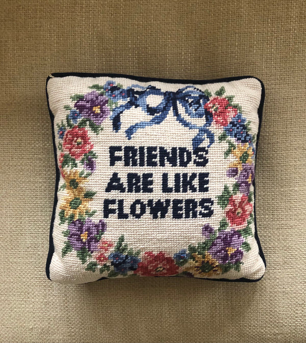 "Vintage Needlepoint Pillow ""Friends Are Like Flowers"""