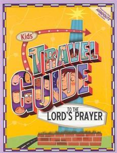 Kids' Travel Guide to the Lord's Prayer - 764425242