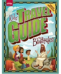Kids Travel Guide to the Beatitudes - 9781470704230