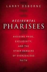 Accidental Pharisees - 9780310494447