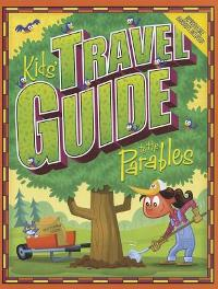 Kids' Travel Guide to the Parables - 9780764470134