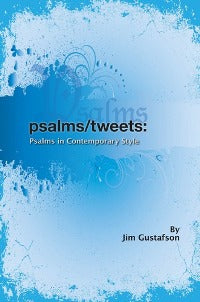 Psalms Tweets: Psalms In Contemporary Style - 9780984917594