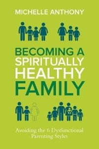 Becoming a Spiritually Healthy Family - 9780781411394