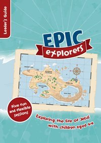 Epic Explorers Leader's Guide - 9781909919693