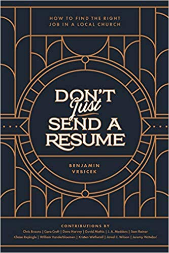 Don't Just Send a Resume - How to Find the Right Job in a Local Church