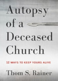 Autopsy of a Deceased Church - 9781433683923