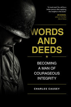 Words and Deeds - Becoming a Man of Courageous Integrity