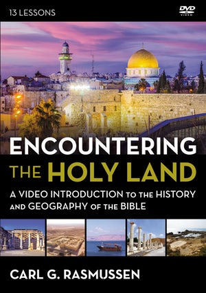 Encountering the Holy Land - A Video Introduction to the History and Geography of the Bible