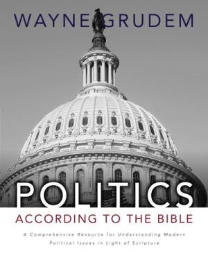 Politics - According to the Bible - 9780310330295