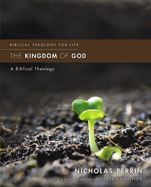 The Kingdom of God - A Biblical Theology