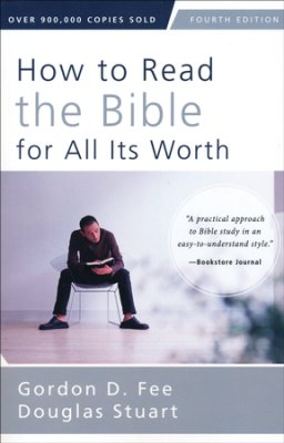 How to Read the Bible for All Its Worth - 4th Edit - 9780310517825
