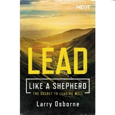Lead Like a Shepherd - The Secret to Leading Well