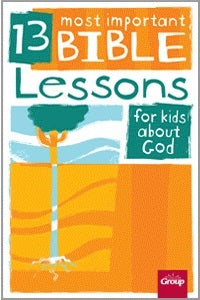 13 Most Important Bible Lessons for Kids - 9780764470660