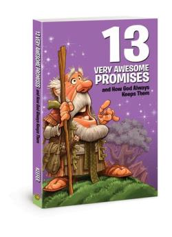 13 Very Awesome Promises and How God Always Keeps - 9780784733592