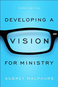 Developing a Vision for Ministry - 9780801018732