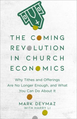 The Coming Revolution in Church Economics - 9780801094798