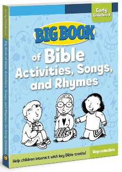 Big Book of Bible Activities, Songs and Rhymes for Early Childhood - 9780830772414