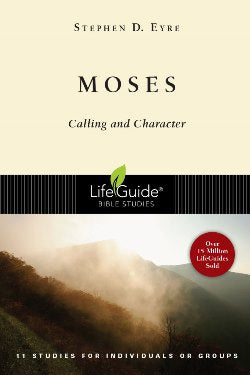 Moses: Calling & Character - 9780830831418