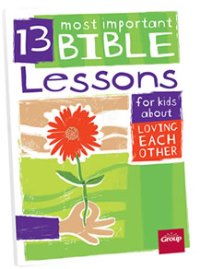 13 Most Important Bible Lessons for Kids - 9781470715236