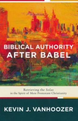Biblical Authority after Babel - 9781587433931