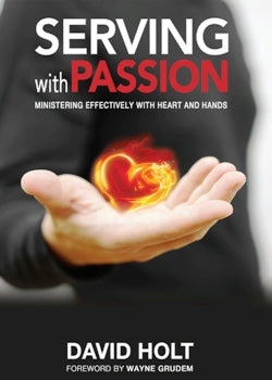 Serving With Passion - Ministering Effectively With Heart and Hands