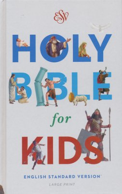 ESV Holy Bible for Kids, Large Print - 9781433550973