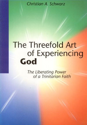 The Threefold Art of Experiencing God - 1889638145