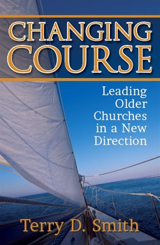 Changing Course - Leading Older Churches in a New Direction