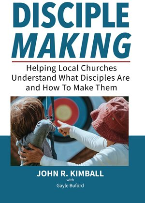 Disciplemaking - Helping Local Churches Understand What Disciples Are and How To Make Them