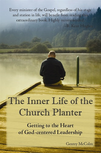The Inner Life of the Church Planter - 9781889638997