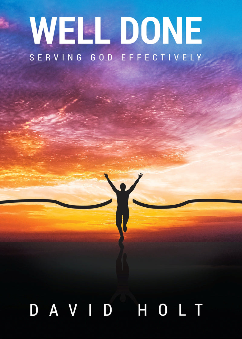 Well Done - Serving God Effectively