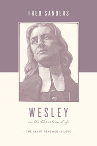 Wesley on the Christian Life - 9781433515644