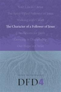 The Character of a Follower of Jesus (DFD 4) - 1600060072