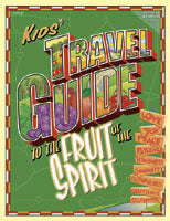 Kids' Travel Guide to the Fruit of the Spirit - 764423908