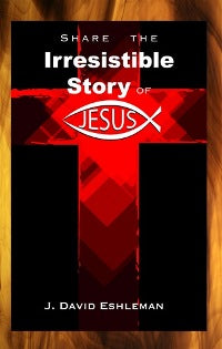 Share the Irresistible Story of Jesus - 9781936812202
