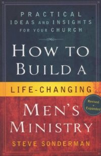 How to Build a Life-Changing Men's Ministry - Rev - 9780764207488