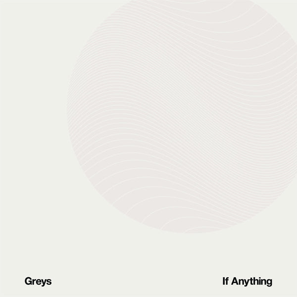 "Greys ""If Anything"" LP"