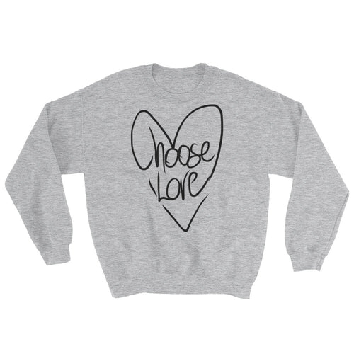 Choose Love Crew Sweatshirt